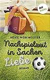 'Nachspielzeit in Sachen Liebe: Roman' von 'Meike Werkmeister'