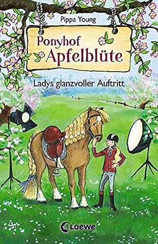 Ponyhof Apfelblüte - Ladys glanzvoller Auftritt: Band 10