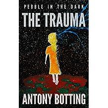 Pebble in the Dark: The Trauma (Pebble in the Dark, Book 2)