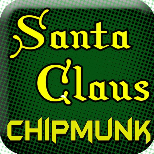Here Comes Santa Claus, Crazy Chipmunk Carnival Holiday (feat. Christmas)
