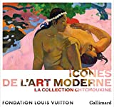 Icônes de l'Art moderne - La collection Chtchoukine