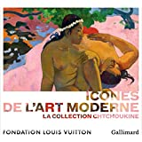 Icônes de l'Art moderne: La collection Chtchoukine