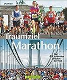 Traumziel Marathon: Die 42 schönsten Strecken der Welt