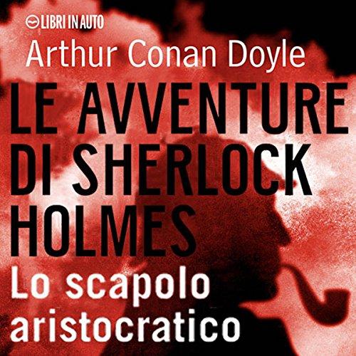 Sherlock Holmes e lo scapolo aristocratico  Audiolibri