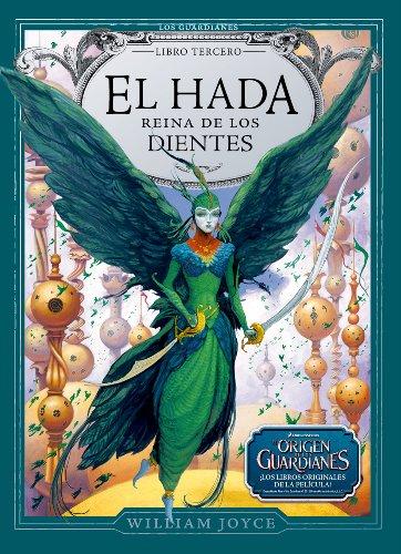 El Hada Reina de los Dientes (Los Guardianes de la Infancia) por William Joyce