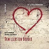 Meine Geschenkidee: Dem liebsten Bruder: Das Ausfüllbuch mit Herz und Humor