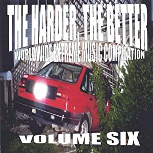 Vol.6-Harder the Better