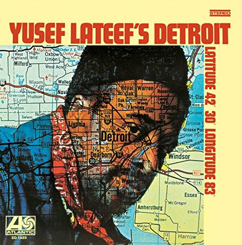 Yusef Lateef's Detroit: Latitude 42-30' - Longitude 83 Test