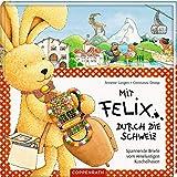 Mit Felix durch die Schweiz: Spannende Briefe vom reiselustigen Kuschelhasen (Felix-Bücher (Bilderbücher mit Briefen))