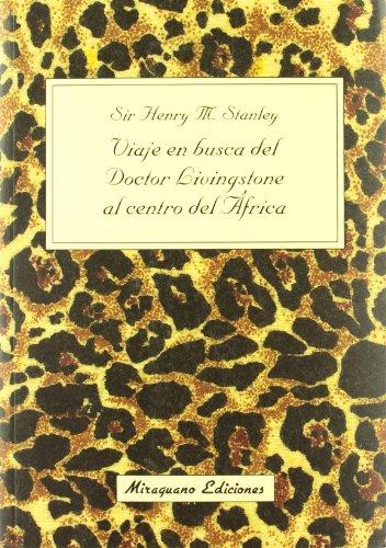Viaje en Busca del Dr. Livingstone al Centro de África (Viajes y Costumbres) por Henry Morton Stanley