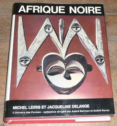 Afrique noire. La création plastique. (L'univers des formes)