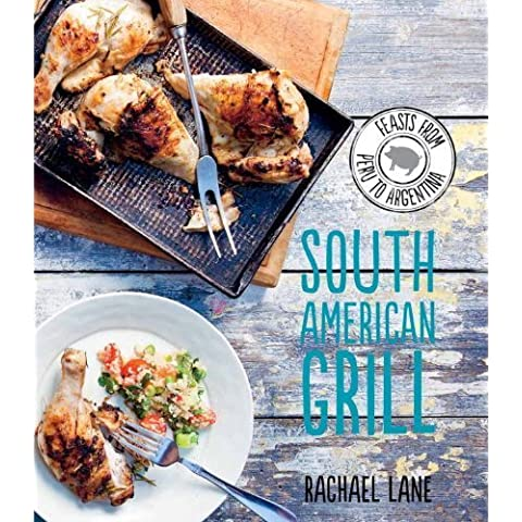 South American Grill by Lane, Rachael (2013) Hardcover