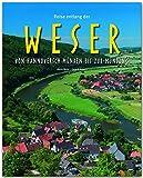 Reise entlang der WESER - Von Hannoversch Münden bis zur Mündung - Ein Bildband mit über 200 Bildern auf 140 Seiten - STÜRTZ Verlag (Reise durch ...)