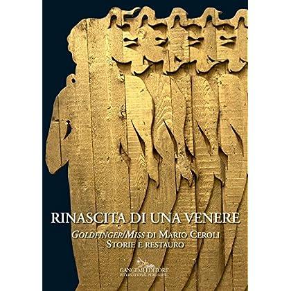 Rinascita Di Una Venere: Goldfinger/miss Di Mario Ceroli. Storie E Restauro