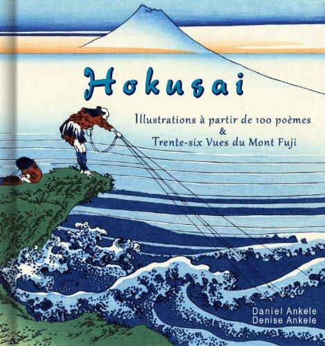 Livres Katsushika Hokusai: Illustrations de 100 Poèmes et Trente-six vues du mont Fuji (Français) pdf