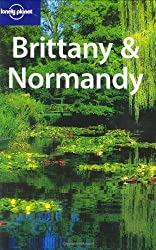 Brittany and Normandy (Lonely Planet Regional Guides)