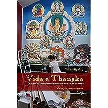 Vida e Thangka: Em busca do conhecimento através das artes sacras do Tibete (Portuguese Edition)