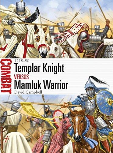 Templar Knight vs Mamluk Warrior: 1218–50 (Combat) por David Campbell