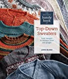 The Knitters Handy Book of Top-Down Sweaters: Basic Designs in Multiple Sizes and Gauges