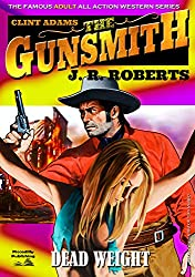 Dead Weight (A Gunsmith Western Book 10)