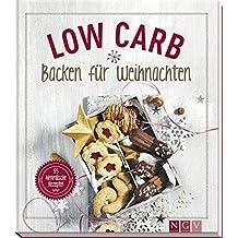 Low Carb Backen für Weihnachten: 55 himmlische Rezepte