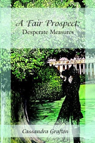A Fair Prospect: Desperate Measures (English Edition) eBook ...
