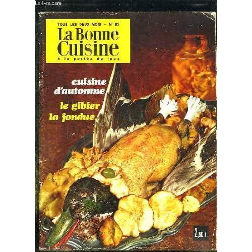 LA BONNE CUISINE A LA PORTEE DE TOUS N° 83. CUISINE D AUTOMNE, LE GIBIER LA FONDUE...