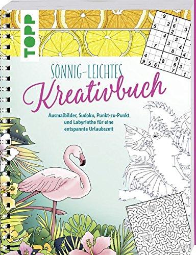 Sonnigleichtes Kreativbuch: Ausmalbilder, Sudoku, Punkt-zu-Punkt und Labyrinthe für eine entspannte Urlaubszeit