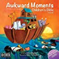 Awkward Moments (Not Found In Your Average) Children's Bible - Vol. I: Illustrating the Bible like you've never seen before!: Volume 1 (Awkward Moments Childrens Bible)