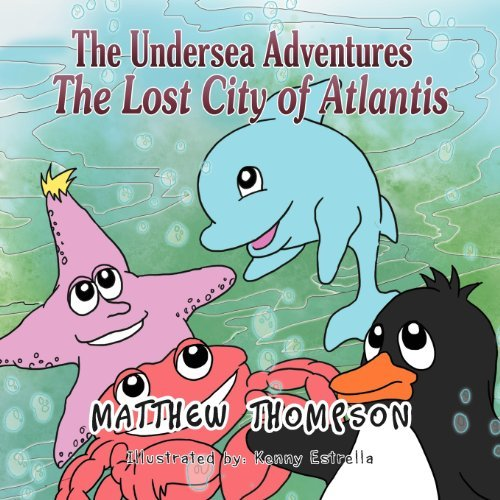 The Undersea Adventures: The Lost City of Atlantis by Matthew Thompson (2011-11-02)