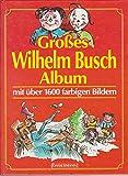 Grosses Wilhelm Busch Album -