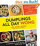 Dumplings All Day Wong: A Cookbook of...