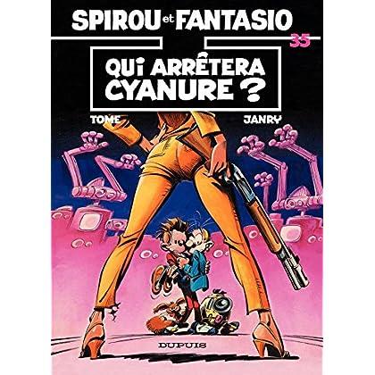 Spirou et Fantasio - Tome 35 - QUI ARRETERA CYANURE?