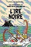 Les aventures de Saint-Tin et son ami Lou, Tome 7 - L'ire noire