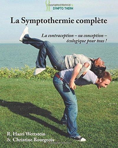 Télécharger La Symptothermie Complete: La Contraception - ou Conception - Ecologique pour Tous! PDF Ebook En Ligne