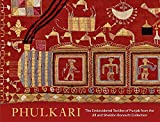 Phulkari – The Embroidered Textiles of Punjab from the Jill and Sheldon Bonovitz Collection