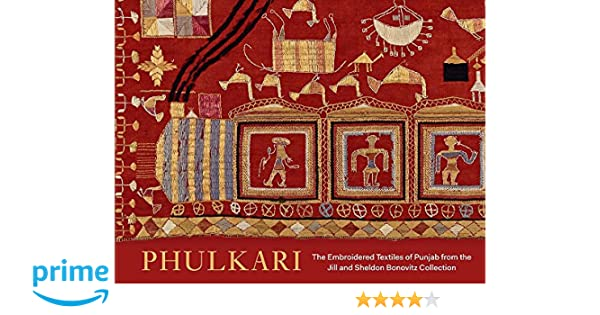 Buy Phulkari - The Embroidered Textiles of Punjab from the Jill and Sheldon  Bonovitz Collection Book Online at Low Prices in India | Phulkari - The ...