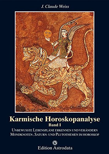 Karmische Horoskopanalyse, Bd.1, Unbewußte Lebenspläne erkennen und verändern. Mondknotenthemen, Saturnthemen und Plutothemen im Horoskop (Edition...