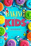 #10: Baking for Kids: 35 Creative Adventures in the Kitchen
