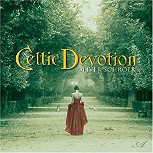 Oliver Schroer - Celtic Devotion