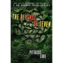 The Revenge of Seven (I Am Number Four) by Pittacus Lore (2014-08-26)