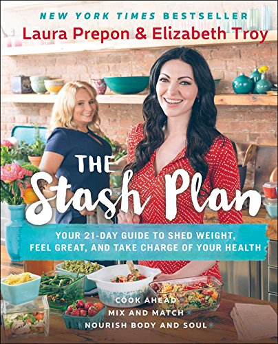 The Stash Plan: Your 21-Day Guide to Shed Weight, Feel Great, and Take Charge of Your Health -