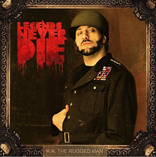 Legends Never Die [Explicit] by R.A. The Rugged Man (2013-04-30) (Rugged Man Ra)