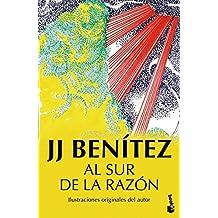 Al Sur De La Razón (Biblioteca J. J. Benítez)