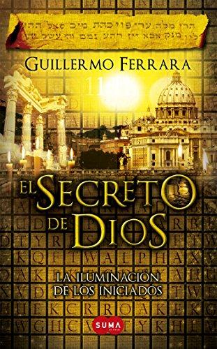 El secreto de Dios (Trilogía de la luz 3): La iluminación de los iniciados (Spanish Edition)