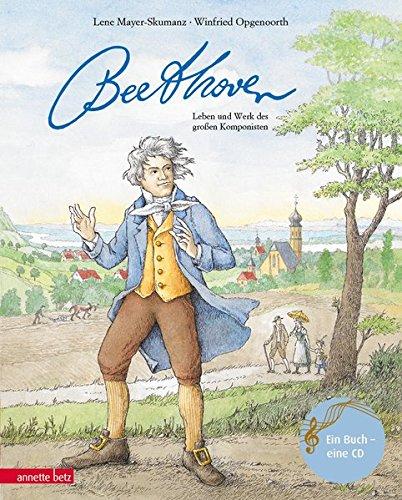 Ludwig van Beethoven: Leben und Werk des großen Komponisten (Musikalisches Bilderbuch mit CD)