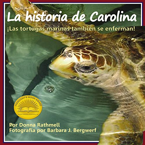 La historia de Carolina: ¡las tortugas marinas tambien se enferman! [Carolina History: Turtles Also Get Sick!]  Audiolibri