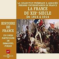 Histoire de France : La France du XIXe siècle de 1814 à 1914 (Presses Universitaires de France)