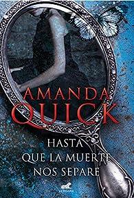 Hasta que la muerte nos separe par Amanda Quick