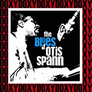 The Blues of Otis Spann (Hd Remastered, Restored Edition, Doxy Collection)